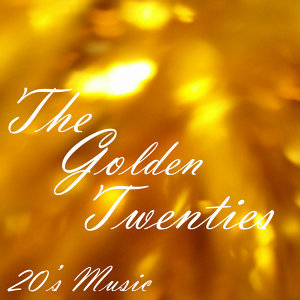 20s Music - The Golden Twenties