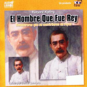 Rudyard Kipling: El Hombre Que Fue Rey