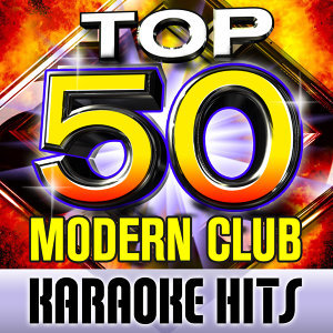Top 50 Modern Club Karaoke Hits
