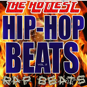 The Hottest Hip-Hop and Rap Beats, Tracks, Instrumentals For Albums and Demos Vol. 2