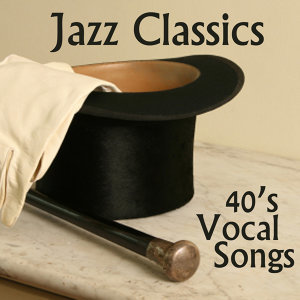 Vocal Jazz Classics - 40s Music