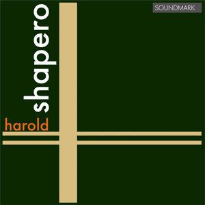 Harold Shapero: Premiere Recordings: Sonata for Piano Four Hands, String Quartet No. 1 & Partita in C for Piano Solo and Small O