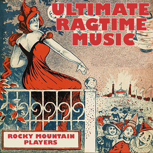 Ultimate Ragtime Music