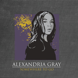 Alexandria Gray: Somewhere to Go