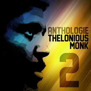 Anthologie Thelonious Monk Vol. 2