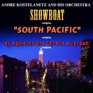 """Showboat"", ""South Pacific"" And ""Slaughter On Tenth Avenue"""