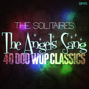 The Angels Sang - 40 Doo Wop Classics