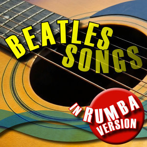 Rumba Tributes to Beatles