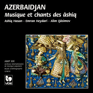 Azerbaidjan: Musique et chants des âshiq – Azerbaidjan: Music and Songs of the Âshiq