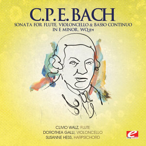C.P.E. Bach: Sonata for Flute, Violoncello & Basso Continuo in E Minor, Wq.124 (Digitally Remastered)