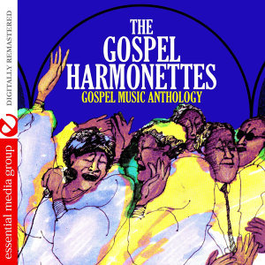 Gospel Music Anthology (Digitally Remastered)