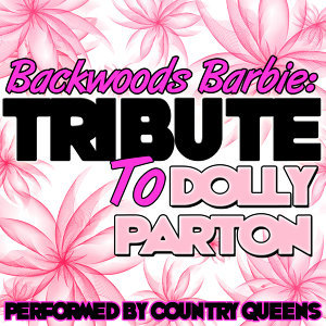 Backwoods Barbie: Tribute to Dolly Parton