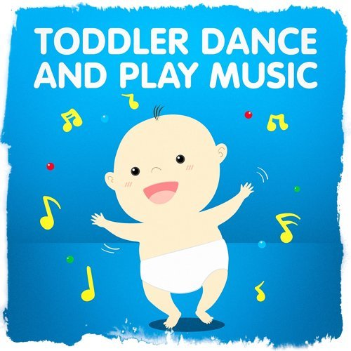 Toddler Dance and Play Music
