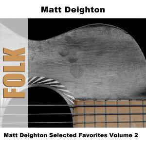 Matt Deighton Selected Favorites, Vol. 2