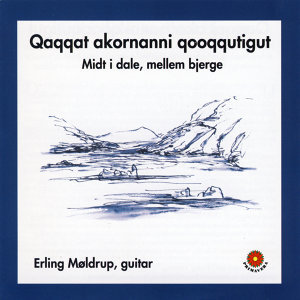 Qaqqat Akornanni Qooqqutigut / In the Valleys, Between Mountains / Midt i Dale, Mellem Bjerge
