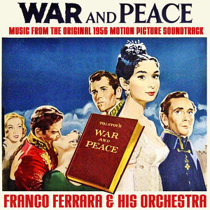 War And Peace (Music From The Original 1956 Motion Picture Soundtrack)