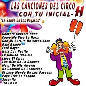 Las Canciones del Circo con Tu Inicial: H