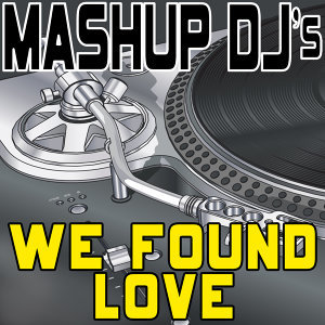 We Found Love (Remix Tools for Mash-Ups)