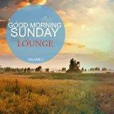 Good Morning Sunday Lounge, Vol. 2