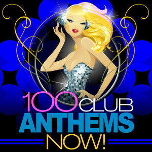 100 Club Anthems Now!
