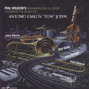 "Phil Wilson's Panamerican All-Stars Celebrate Antonio Carlos ""Tom"" Jobim"