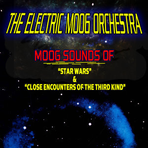 "Moog Sounds Of ""Star Wars"" & ""Close Encounters Of The Third Kind"""