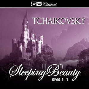 Tchaikovsky The Sleeping Beauty Op. 66 1-7