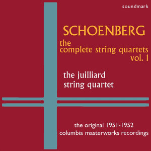 Schoenberg: The Complete String Quartets, Vol. 1 - The Original 1951-1952 Columbia Masterworks Recordings