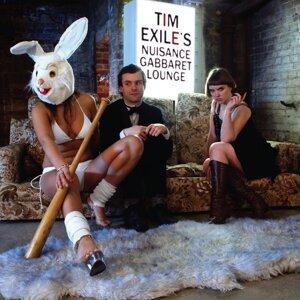 Tim Exile's Nuisance Gabbaret Lounge