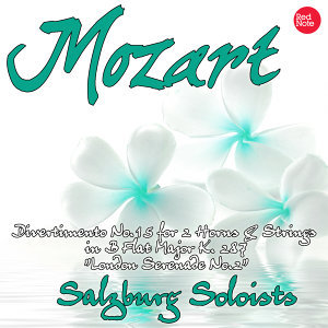 "Mozart: Divertimento No.15 for 2 Horns & Strings in B Flat Major K. 287 ""London Serenade No.2"""