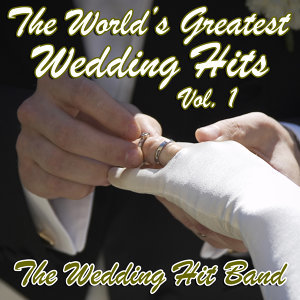 The World's Greatest Wedding Hits Vol. 1