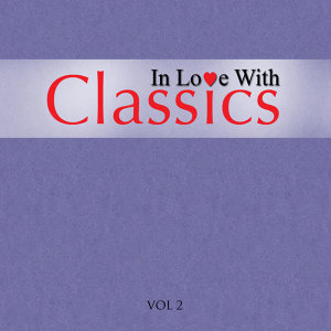 In Love With Classics - Volume 2
