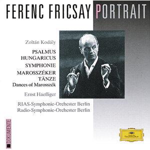 Ferenc Fricsay Portrait - Kodály: Psalmus Hungaricus; Symphony; Dances of Marosszék