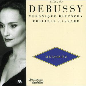 Debussy: Melodies Vol.1-Ariettes Oubliées-Fêtes Galantes-5 Poèmes De Baudelaires