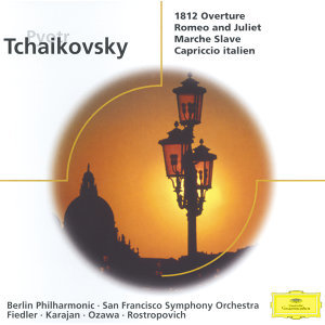 "Tchaikovsky: Overture ""1812""; Romeo and Julia; Marche Slave Op.31; Capriccio italien Op.45"