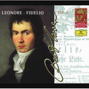 Beethoven: Leonore; Fidelio - Complete Beethoven Edition Vol.4