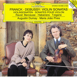 Franck: Violin Sonata In A Major / Debussy: Violin Sonata In G Minor / Ravel: Berceuse Sur Le Nom De Fauré; Habanera For Violin and Piano; Tzigane. Rapsodie De Concert For Violin And Piano