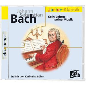 J. S. Bach: Sein Leben- seine Musik - für Kinder erzählt von Karlheinz Böhm - Eloquence Junior-Klassik