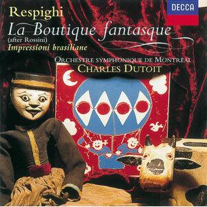 Rossini: La Boutique Fantasque / Respighi: Impressioni Brasilliane