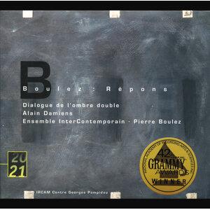 Boulez: Répons; Dialogue de l'ombre double