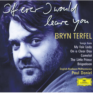 Bryn Terfel - If Ever I Would Leave You