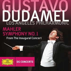 Mahler: Symphony No.1 - From The Inaugural Concert - DG Concerts 2009/2010 LA 1