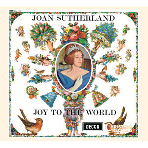 Joan Sutherland: Joy to the World