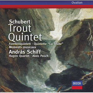 Schubert: Trout Quintet; 6 Moments musicaux