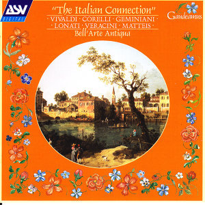 The Italian Connection: Vivaldi; Corelli; Geminiani; Lonati; Veracini; Matteis