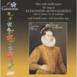 The Songs of Alexander Montgomerie - Poet to James VI of Scotland