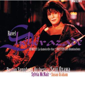 Ravel: Shéhérazade/Britten: Les illuminations/Debussy: La damoiselle élue/