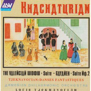 Khachaturian: The Valencian Widow Suite; Gayaneh Suite No.2 / Tjeknavorian: Danses fantastiques