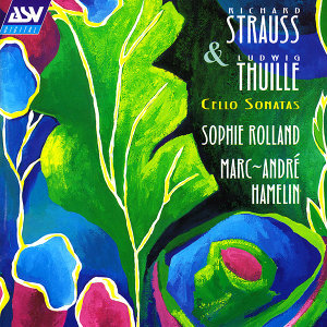 R. Strauss / Thuille: Sonatas for Cello and Piano