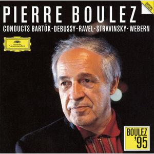 Pierre Boulez conducts Bartók / Debussy / Ravel / Stravinsky / Webern